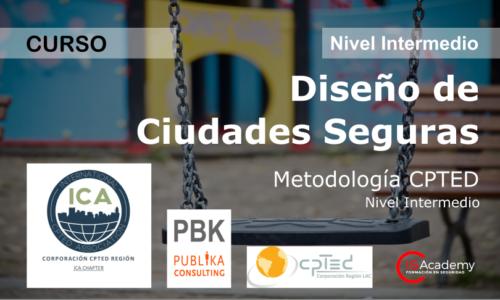 Diseño de Ciudades Seguras – CPTED (Nivel Intermedio)