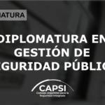 Diplomatura en Gestión de Seguridad Pública